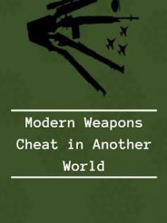 Modern Weapon Cheat In Another World Novela