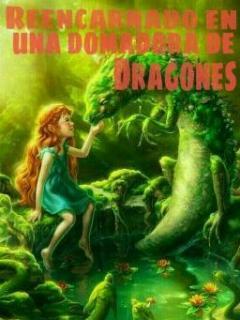 Reencarnado En Una Domadora De Dragones