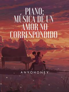 PIANO; Música De Un Amor No Correspondido