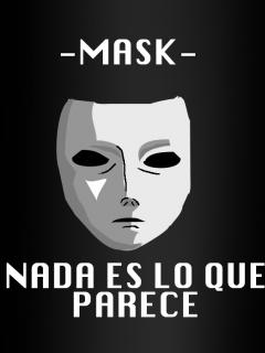 Mask: Nada Es Lo Que Parece