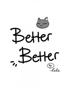 Better Better~