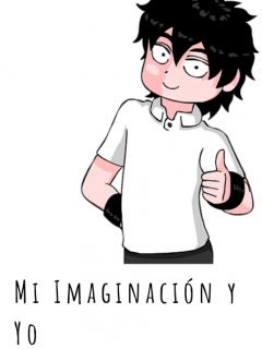 Mi Imaginación Y Yo