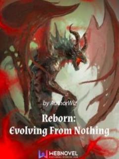 Reborn: Evolve From Nothing(Novela)