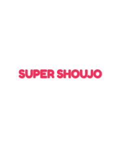Super Shoujo (manga Escrito)