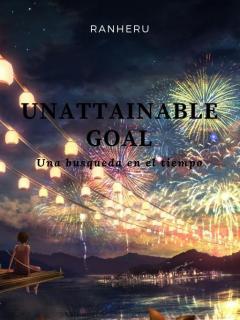 Unattainable Goal (Novela)