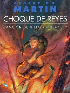 Choque De Reyes (saga Canción De Hielo Y Fuego)