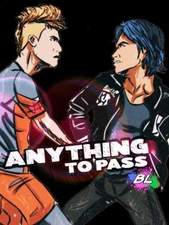 ANYTHING TO PASS (BL)
