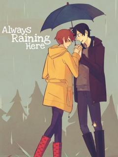 Always Raining Here.