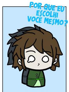 POR QUE EU ESCOLHI VOCÊ MESMO?! (comic)