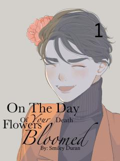 On The Day Of Your Death Flowers Bloomed