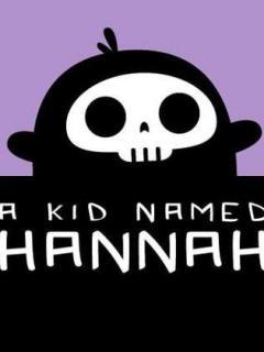 A Kid Named Hannah.
