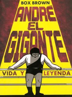 André El Gigante: Vida Y Leyenda