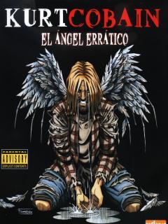 Kurt Cobain: El Angel Errático.