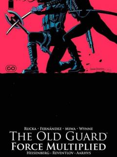 The Old Guard: Force Multiplied