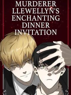 Murderer Llewellyn's Enchanting Dinner Invitation