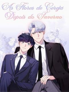 As Flores De Cereja Depois Do Inverno. 3ª E 4ª Temporada