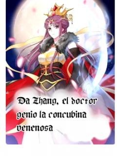 Da Zhang El Doctor Genio La Concubina Venenosa