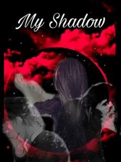 MY SHADOW(Novela)