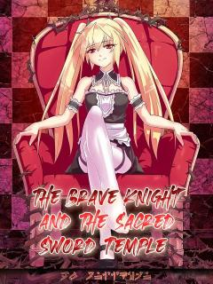 The Brave Knight And The Sacred Sword Temple (Continuación)