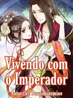 VIVENDO COM O IMPERADOR