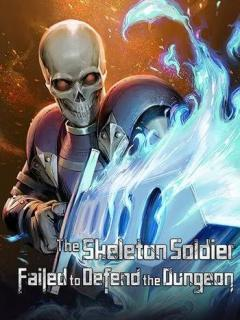 Skeleton Soldier Couldn't Protect The Dungeon (93-???)
