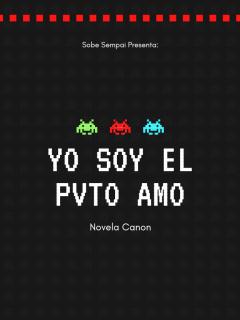 Yo Soy El PvTo Amo (Novela Canon)