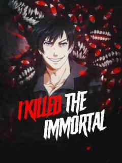 I Killed The Immortal