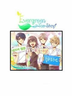Evergreen Tea Shop~