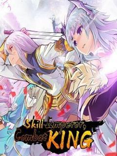 Skill Emperor, Combat King