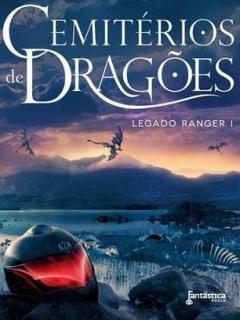 Cemitérios De Dragões - Legado Ranger 01  (Novel)