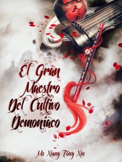 El Gran Maestro Del Cultivo Demoníaco (Novela)