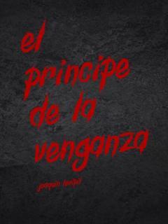 El Príncipe De La Venganza (novela)