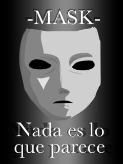 Mask: Nada Es Lo Que Parece (Novela)