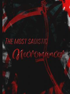 The Most Sadistic Necromancer (Novel)