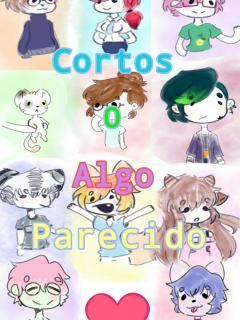 CORTOS O ALGO MÁS