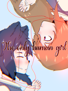 The Only Human Girl