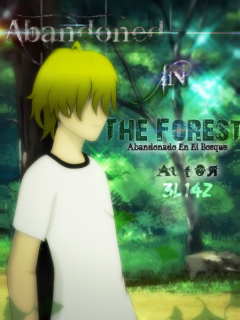Abandoned In The Forest (Novela Ligera)