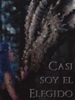 Casi Soy El Elegido (Novela)