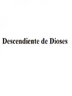 Descendiente De Dios / Novela