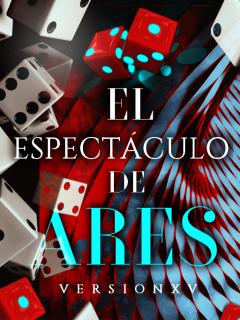 El Espectáculo De ARES (Novela)