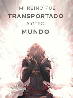Mi Reino Fue Transportado A Otro Mundo Con Mi Personaje Del Juego. (Novela)