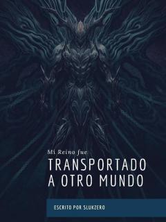 Mi Reino Fue Transportado A Otro Mundo (Novela)