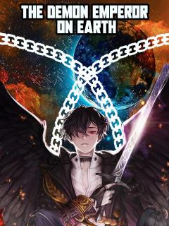 The Demon Emperor On Earth [Novela]