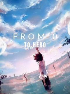 FROM ZERO TO HERO (Novela)
