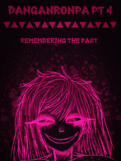 Danganronpa 4. Remembering The Past