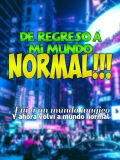 De Regreso A Mi Mundo Normal (NOVELA)