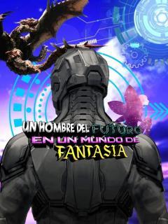 Un Hombre Del Futuro En Un Mundo De Fantasía (NOVELA)