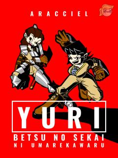 Yuri: Betsu No Sekai Ni Umarekawaru (Novela Ligera) (Aracciel)
