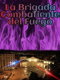 La Brigada Combatiente Del Fuego [Novela]