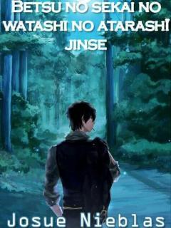 Betsu No Sekai No Watashi No Atarashi Jinse (Novela)